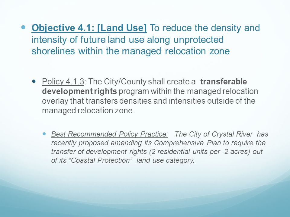 Objective 4.1: [Land Use] To reduce the density and intensity of future land use along unprotected shorelines within the managed relocation zone